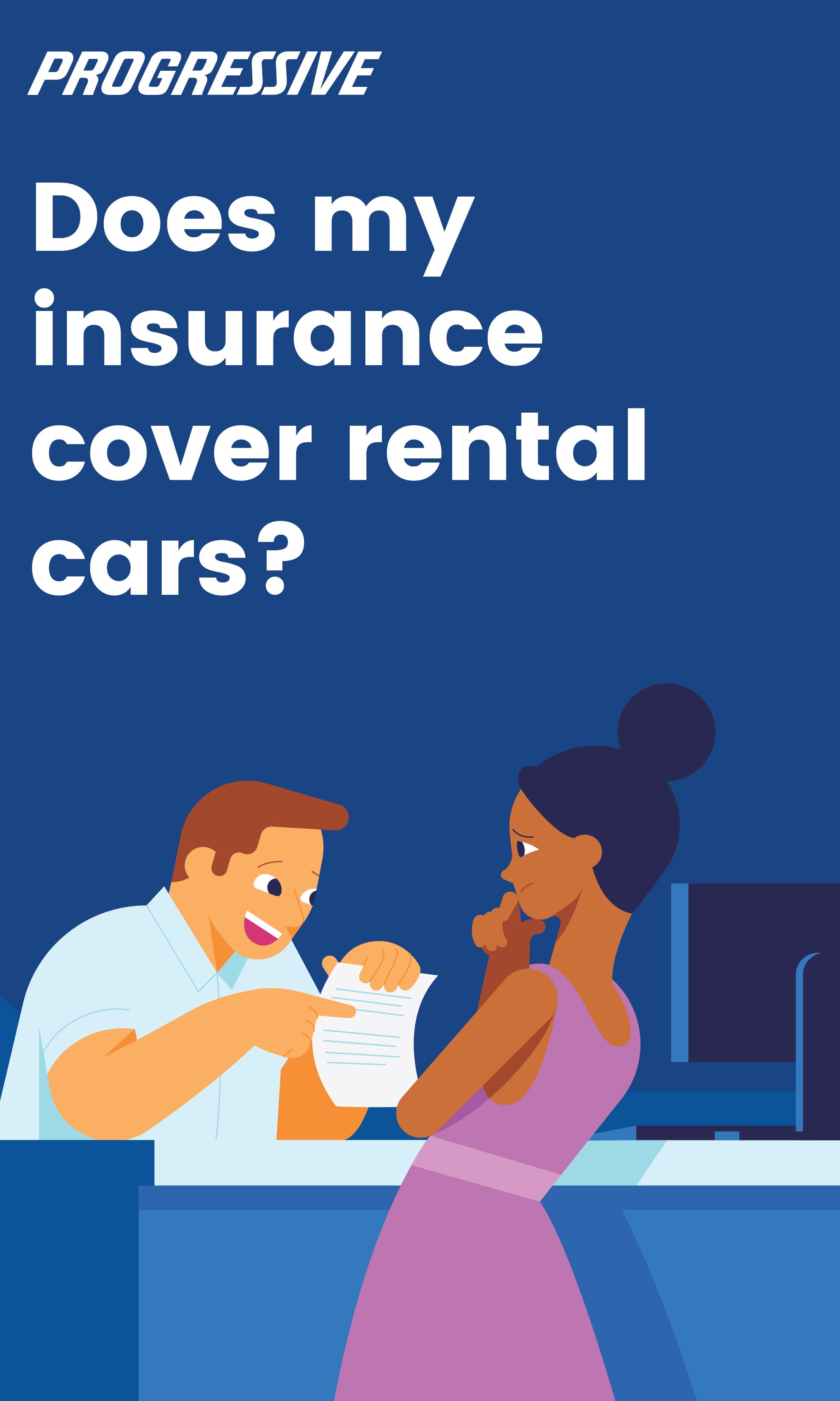 Rental Car Insurance If You Have Questions Check Progressive Answers Rental Car Insurance Car Insurance Tips Car Rental