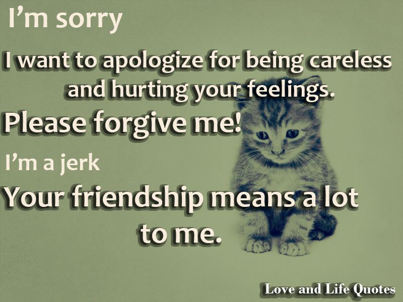 Forgive Me Quotes For Boyfriend Quotesgram Im Sorry Quotes My Friend Quotes Apologizing Quotes