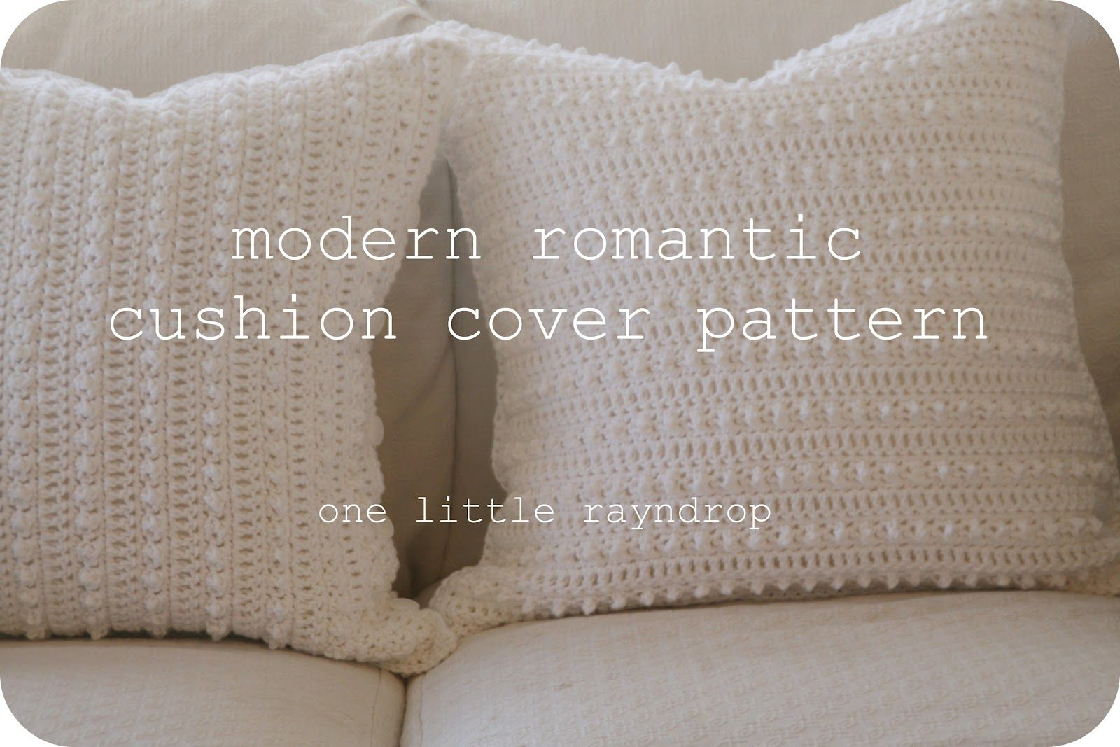 one little rayndrop: Modern Romantic Cushion Cover Pattern | crochet ...