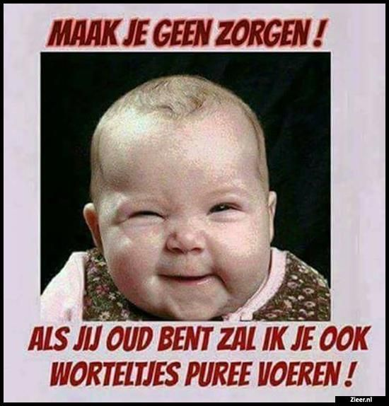 grappige baby spreuken Maak je geen zorgen | grappige filmjes en teksten grappige baby spreuken