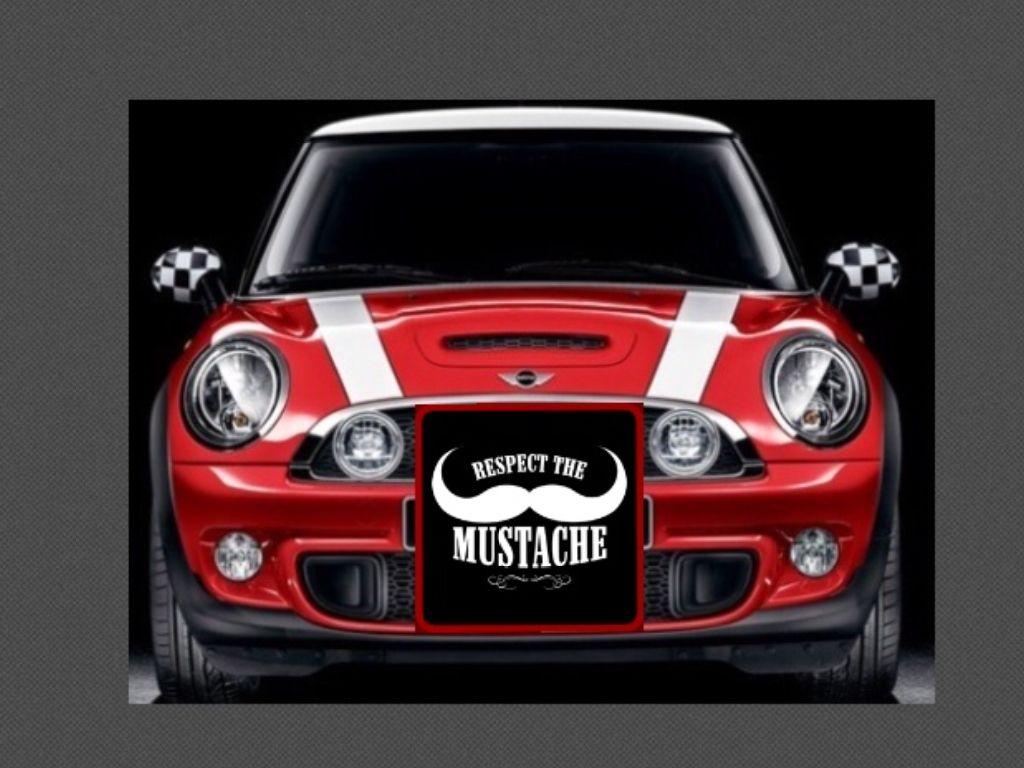 Do You Like My Mustache Mini Cooper Mini Cooper S Mini Cars