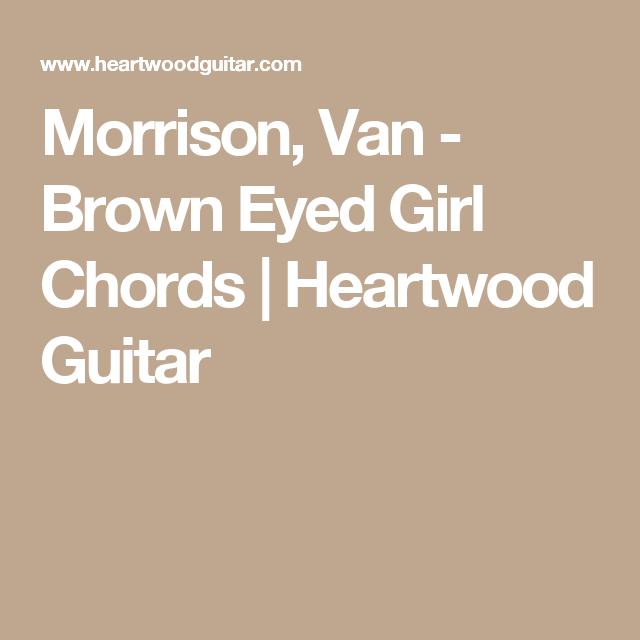 Morrison, Van - Brown Eyed Girl Chords | Heartwood Guitar | Guitar ...