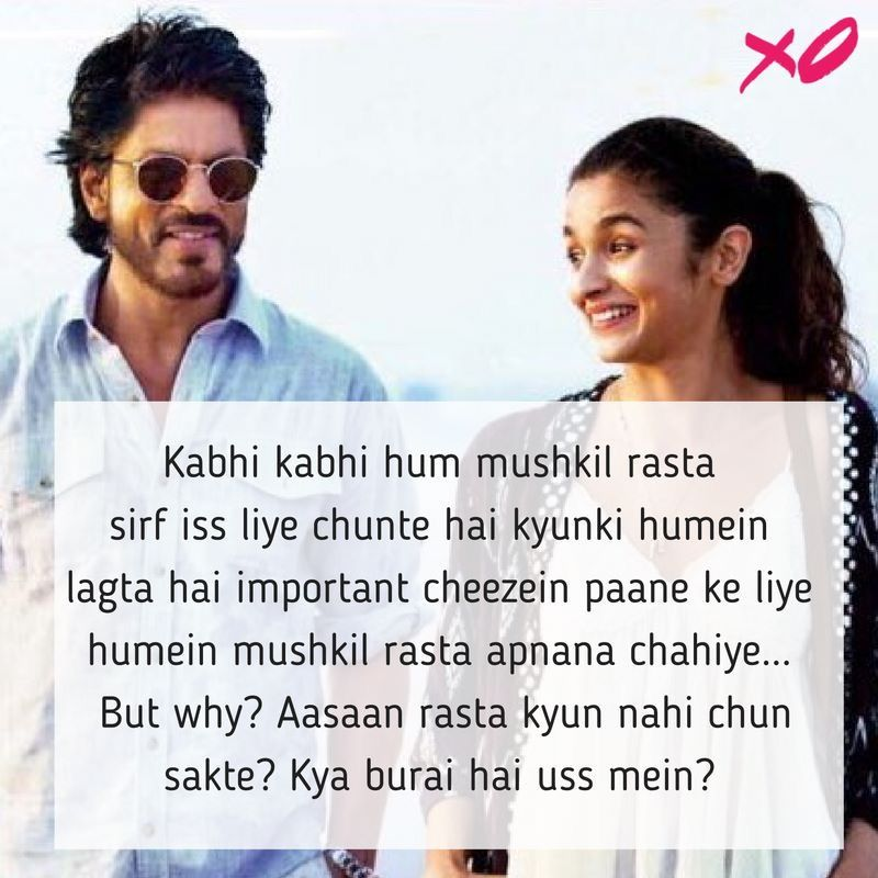 One Of My Fav Movie Srk Awesome Yaar And Alia Proves Herself Dear Zindagi Quotes Bollywood Quotes Zindagi Quotes