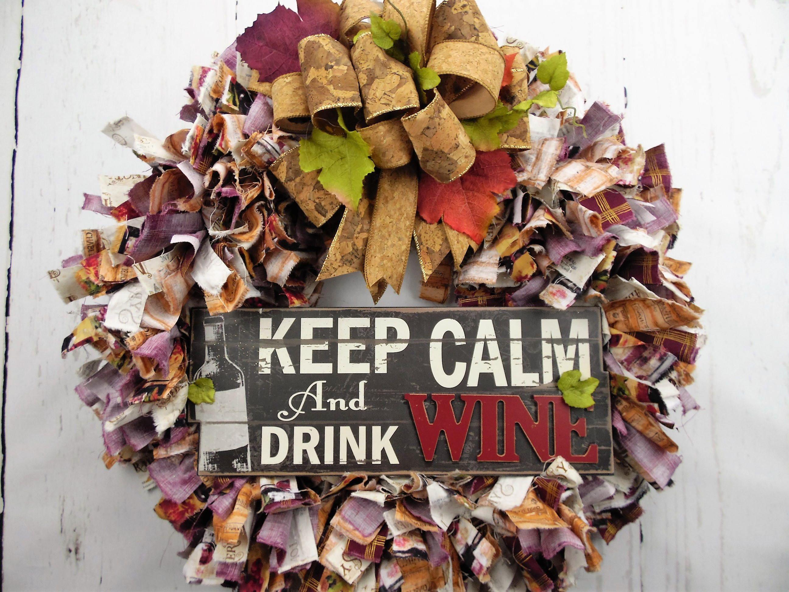 Wine Fabric Wreath Keep Calm Drink Wine