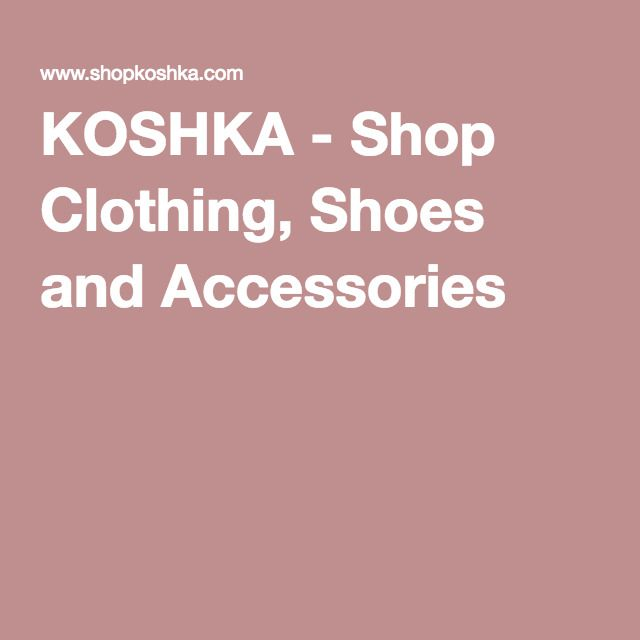 Fashion Beauty Apps: KOSHKA - Shop Clothing, Shoes And Accessories