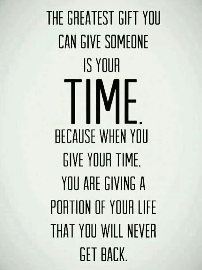 Time Is So Precious You Can Never Get It Back Cherish Every Moment