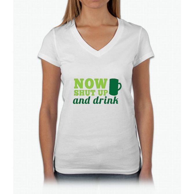 SHUT UP AND DRINK Womens V-Neck T-Shirt
