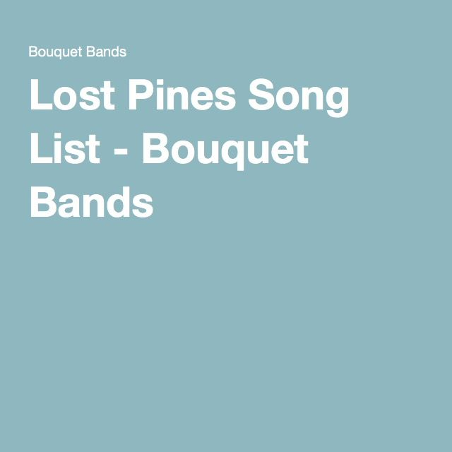 Instrumental Wedding Recessional Songs: Lost Pines Song List - Bouquet Bands