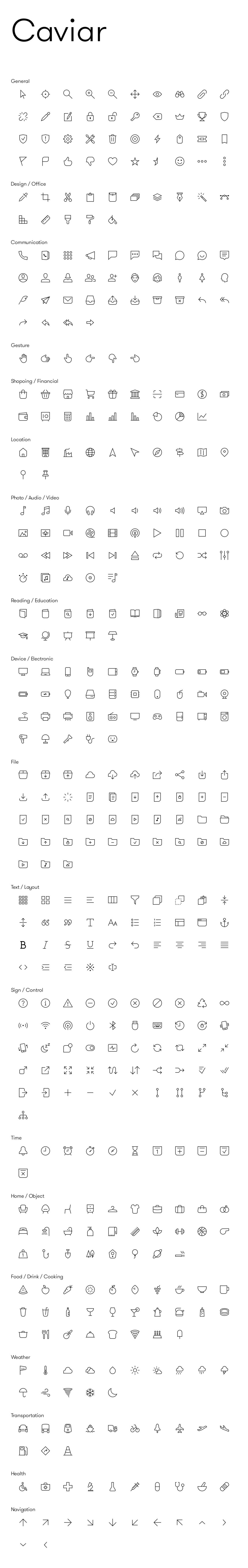 Caviar is a well-crafted icon set dedicated to match your exquisite designs. Every single detail in each icon was carefully tuned to present minimalism and elegance. With 450 icons, Caviar provides the most essential icons for your app, web and graphic design.