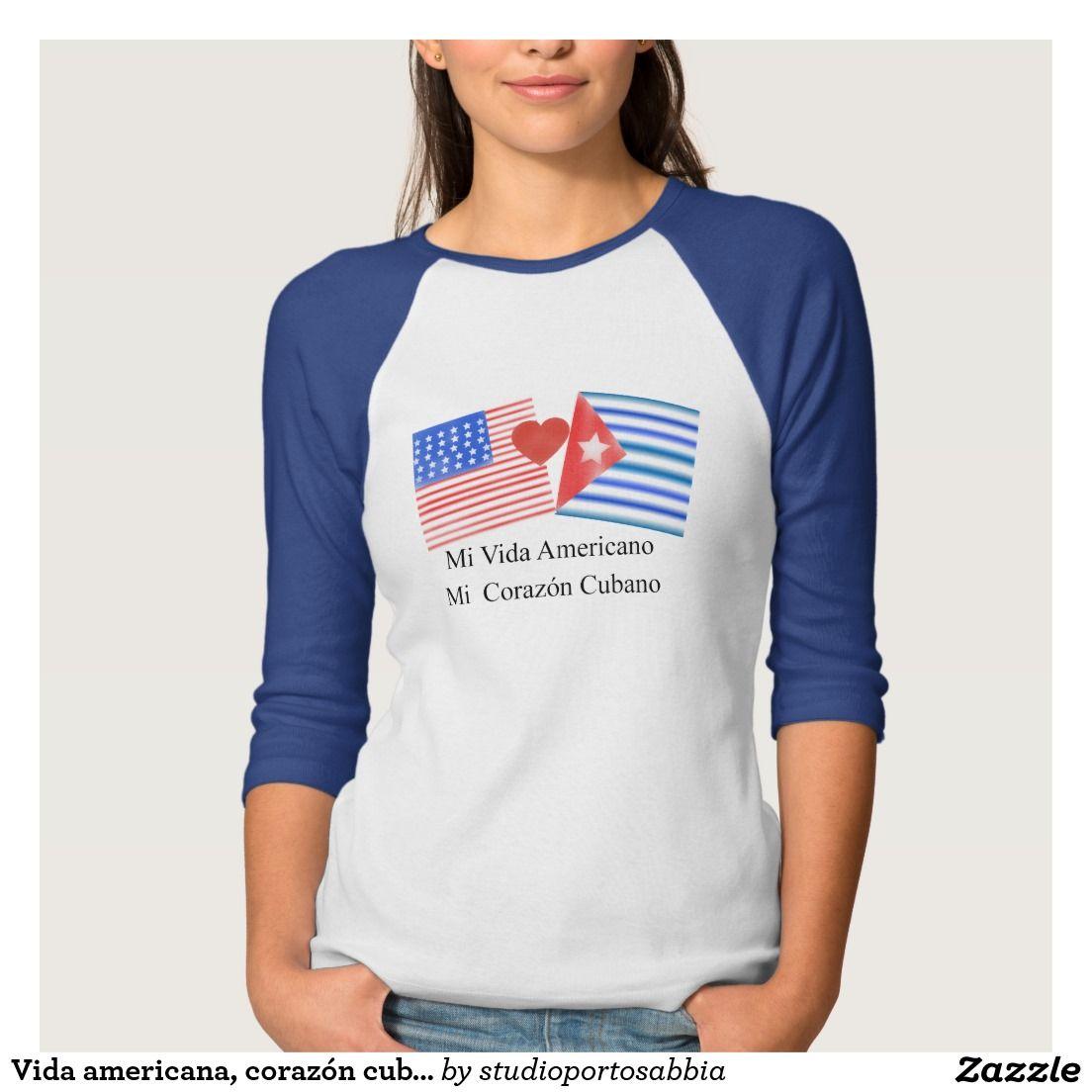 Vida americana, corazón cubano t shirt