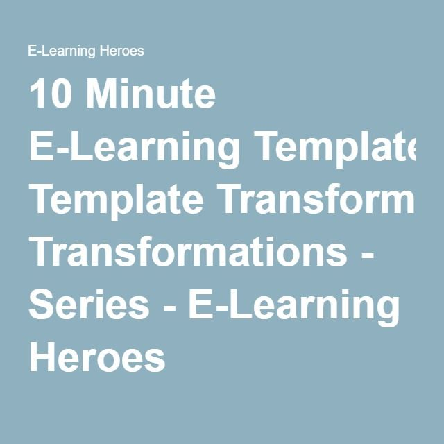 10 Minute E-Learning Template Transformations - Series - E-Learning ...