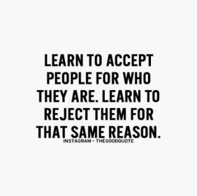 Learn To Accept People For Who They Are Learn To Reject Them For The Same Reason Galaxies Vibes Words Inspirational Quotes Pictures Wise Quotes