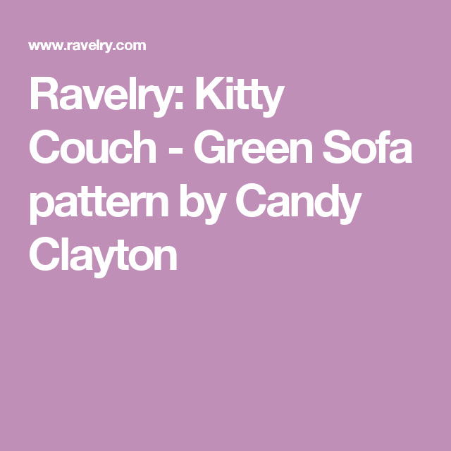 Kitty Couch Green Sofa Pattern By Candy Clayton Crochet Patterns