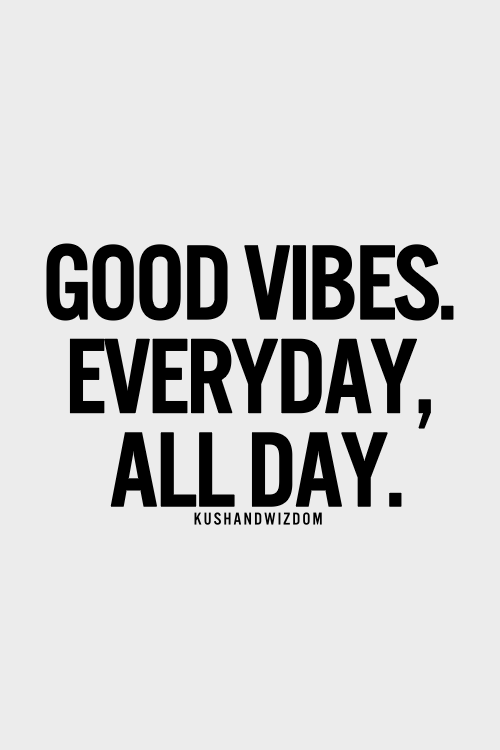 Good Vibes Quotes Impressive Good Vibes Everyday People Sandy Rowley Httpwwwactsrenoreno