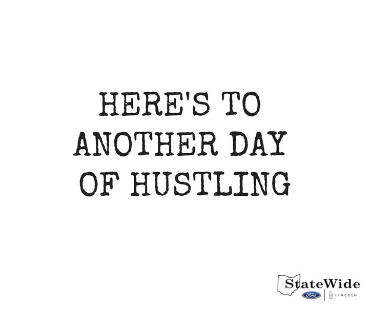 Get out there and hustle! #MondayMotivation