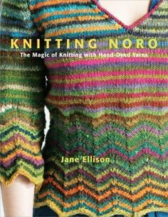 Knitting with hand-dyed yarns like Noro. I love the use of color here.