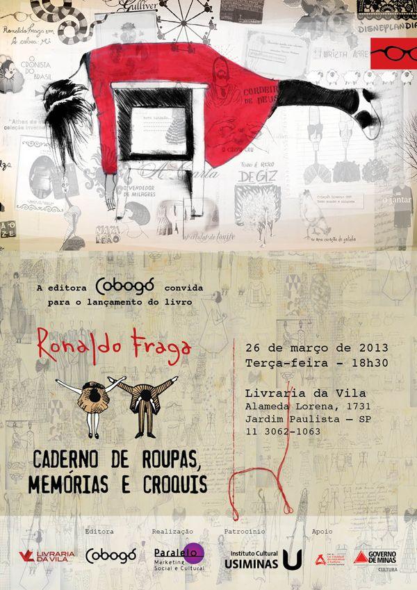 """O lançamento do livro """"Ronaldo Fraga: caderno de roupas, memórias e croquis"""" - Editora Cobogó"""