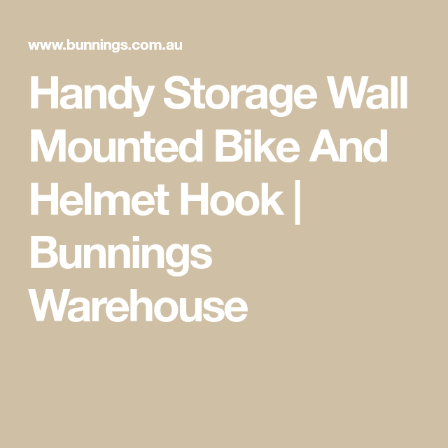 Handy Storage Wall Mounted Bike And Helmet Hook Bunnings Warehouse Wall Mount Storage Handy