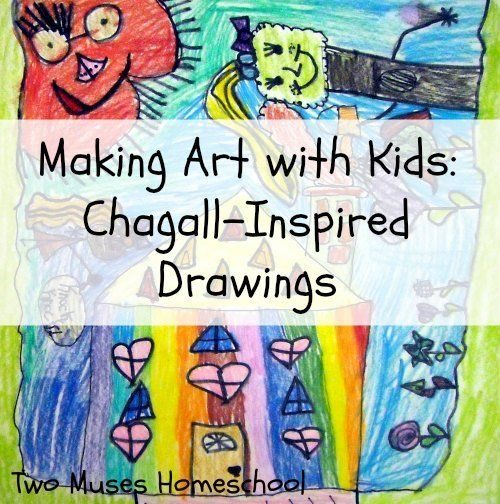 Two Muses Homeschool - Making Art with Kids - Chagall-Inspired Drawings