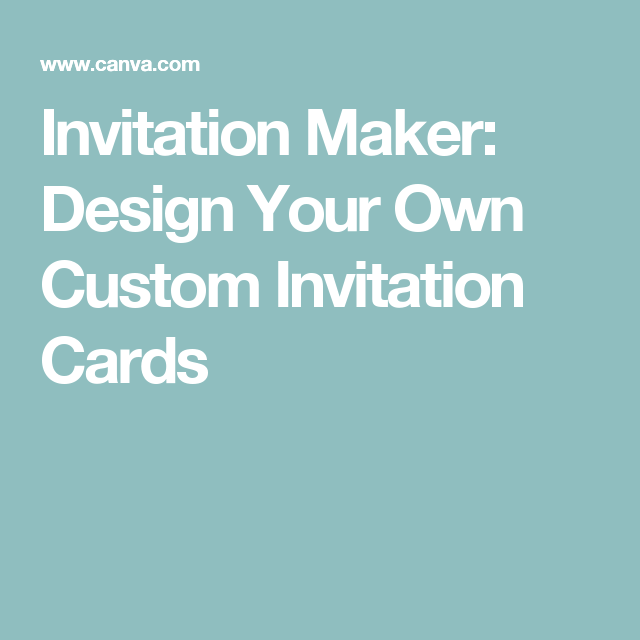 Invitation Maker Design Your Own Custom Invitation Cards Umembeso