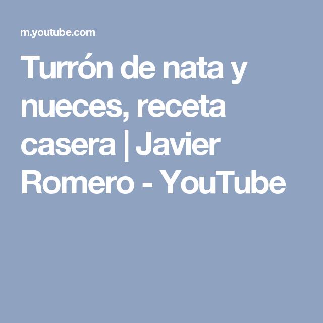 Turrón de nata y nueces, receta casera   Javier Romero - YouTube