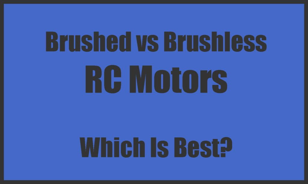 Brushed Vs Brushless Rc Motors Which Is Best Rc Motors Rc Car Parts Motor Works