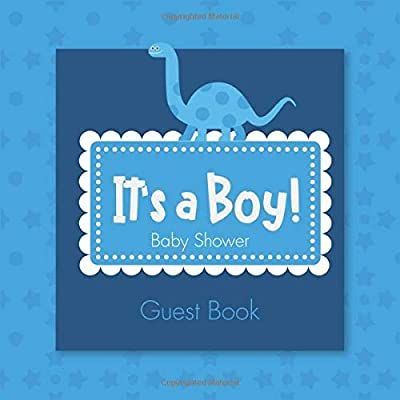 It's a Boy Baby Shower Guest Book: A Blue Dinosaur Themed Baby Shower Guest Bo…
