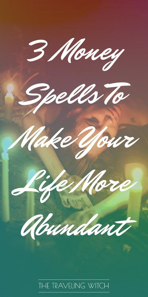 3 Money Spells To Make Your Life More Abundant — The Traveling Witch