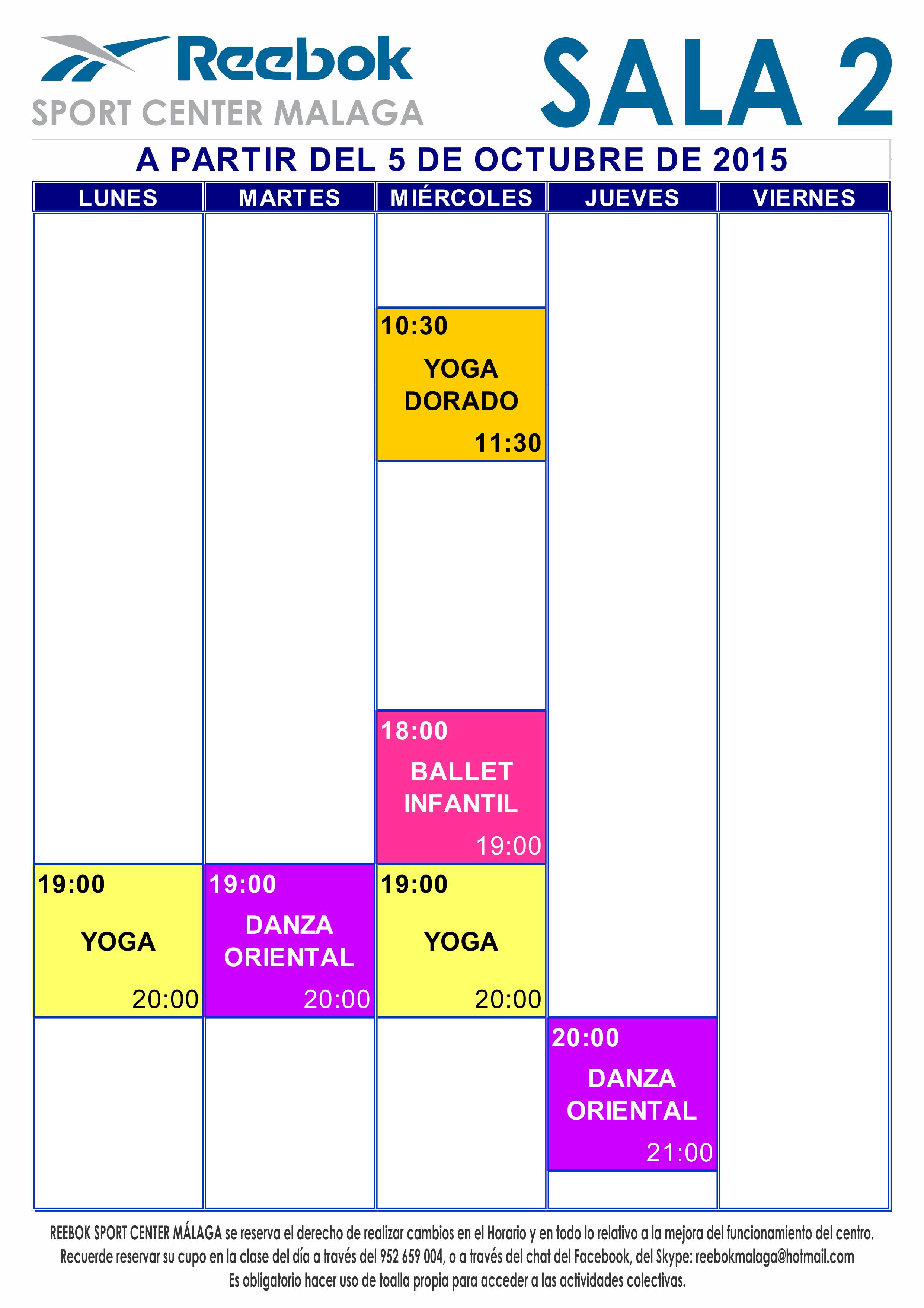 Horario de Actividades de Sala 2. A partir del 5 de Octubre de 2015. La clase de Danza Oriental está suspendida hasta la próxima reincorporación de la profesora. — con Nahid Najla - Danzas Árabes y Fusiones y Ekaterina Grudtsina en Reebok Sport Center Málaga.
