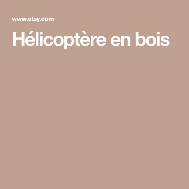 Hélicoptère en bois