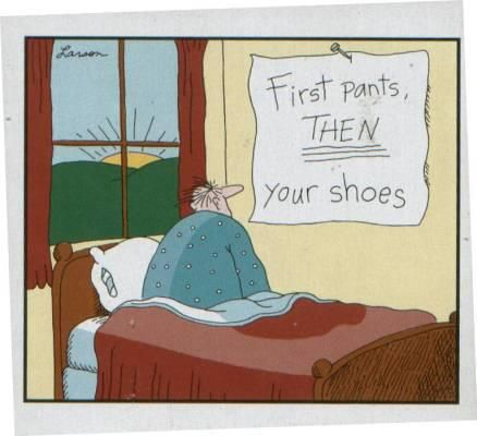 Reminder: First pants then shoes