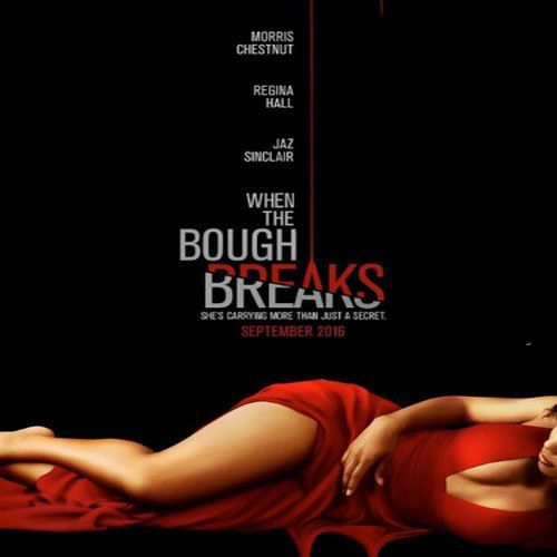 When The Bough Breaks See Extended Preview Here When The Bough Breaks Broken Movie English Movies