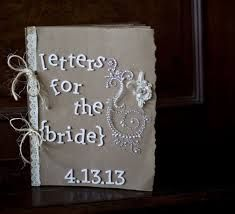 a letter from each bridesmaid and from the mother of the bride maybe sister in law and mother of the groom