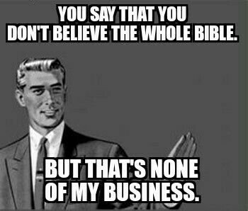 """To those """"Christians"""" who only read what tries to fit their lifestyle."""