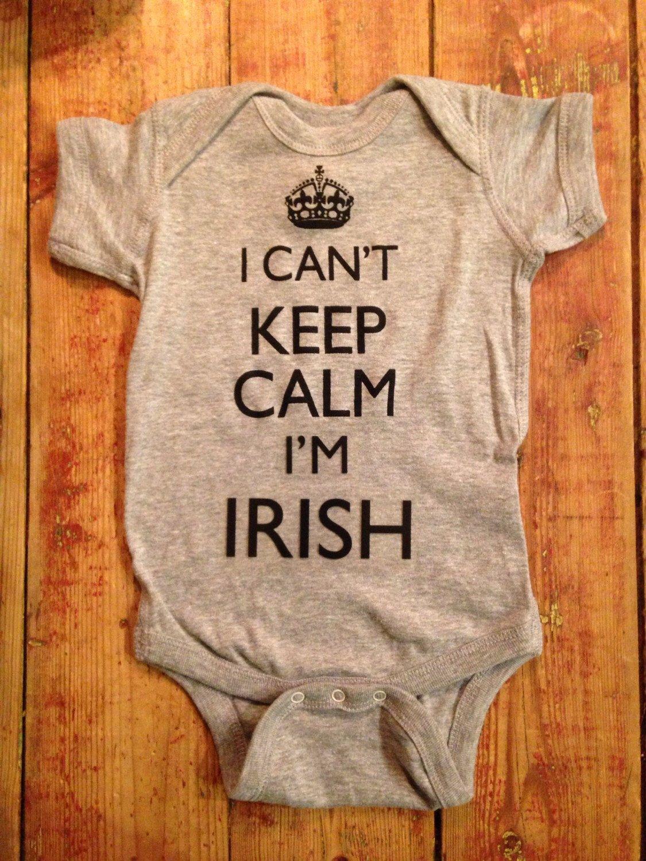 A personal favorite from my Etsy shop https://www.etsy.com/listing/274823302/irish-babyireland-babyi-cant-keep-calm