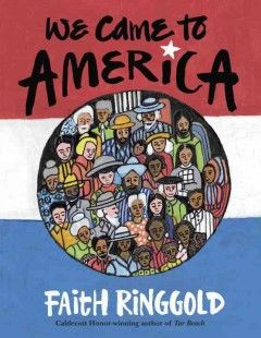 We Came To America Faith Ringgold Books On Immigration For Children Kentonlibrary Org Faith Ringgold Picture Book Trade Books