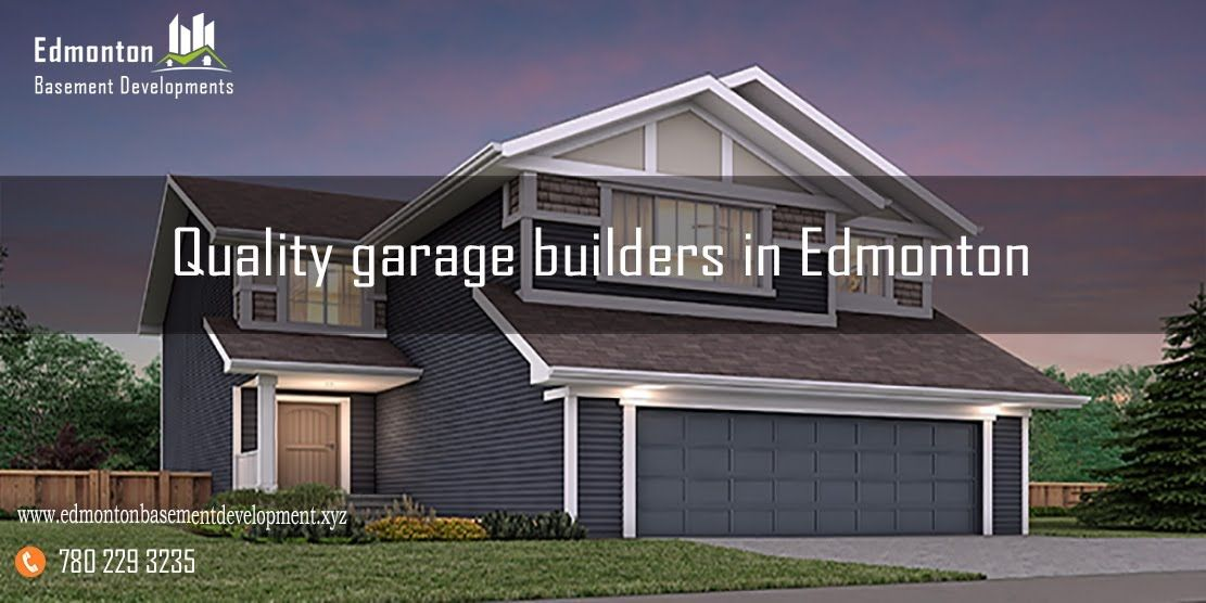 Garage Builders In Edmonton May Promise To Do The Job For You But Won T It Be Wonderful If You Could Get Everything With Images Garage Builders Building A Garage Edmonton