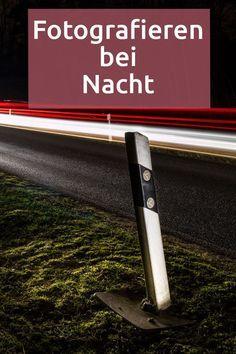Fotografieren bei Nacht: Tipps für Einstellungen und ...