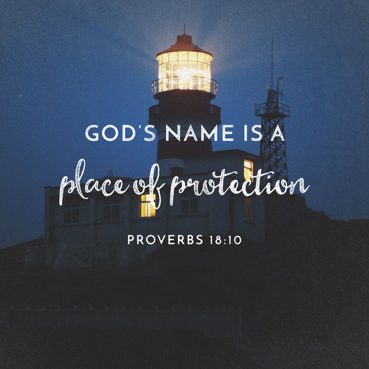 """The name of the Lord is a strong tower: the righteous runneth into it, and is safe."" ‭‭Proverbs‬ ‭18:10‬ ‭KJV‬‬ http://bible.com/1/pro.18.10.kjv"
