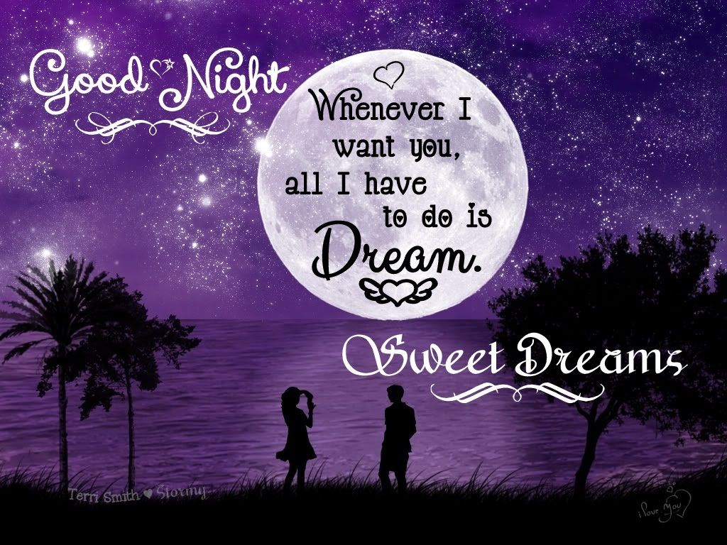 Good Night Whenever I want you all I have to do is dream Sweet Dreams By Terri Smith Stormy Created