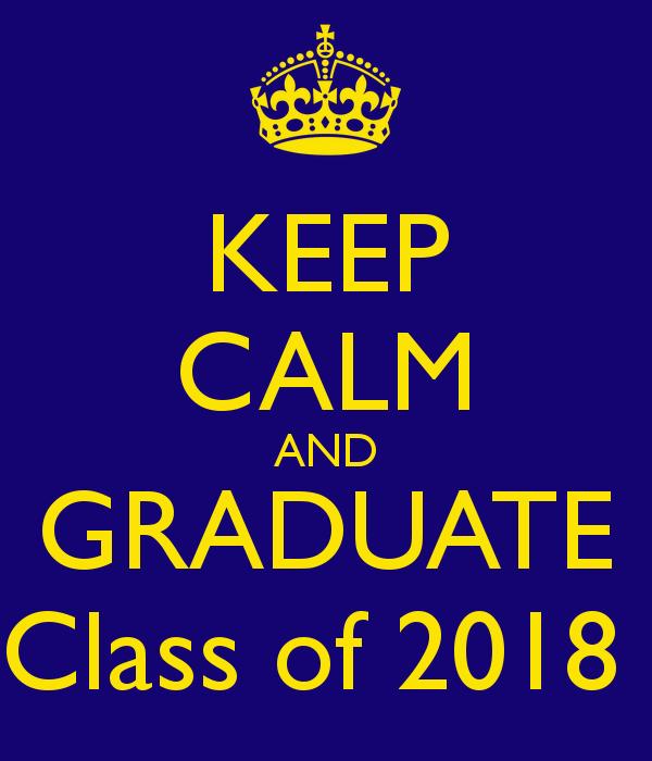 KEEP CALM AND GRADUATE Class of 2018  Senior Quotes  Pinterest  Senior yea...