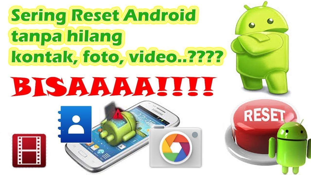 Reset Gadget Android Ke Factory Default Tanpa Hilang Aplikasi Kontak F Android Gadget Aplikasi