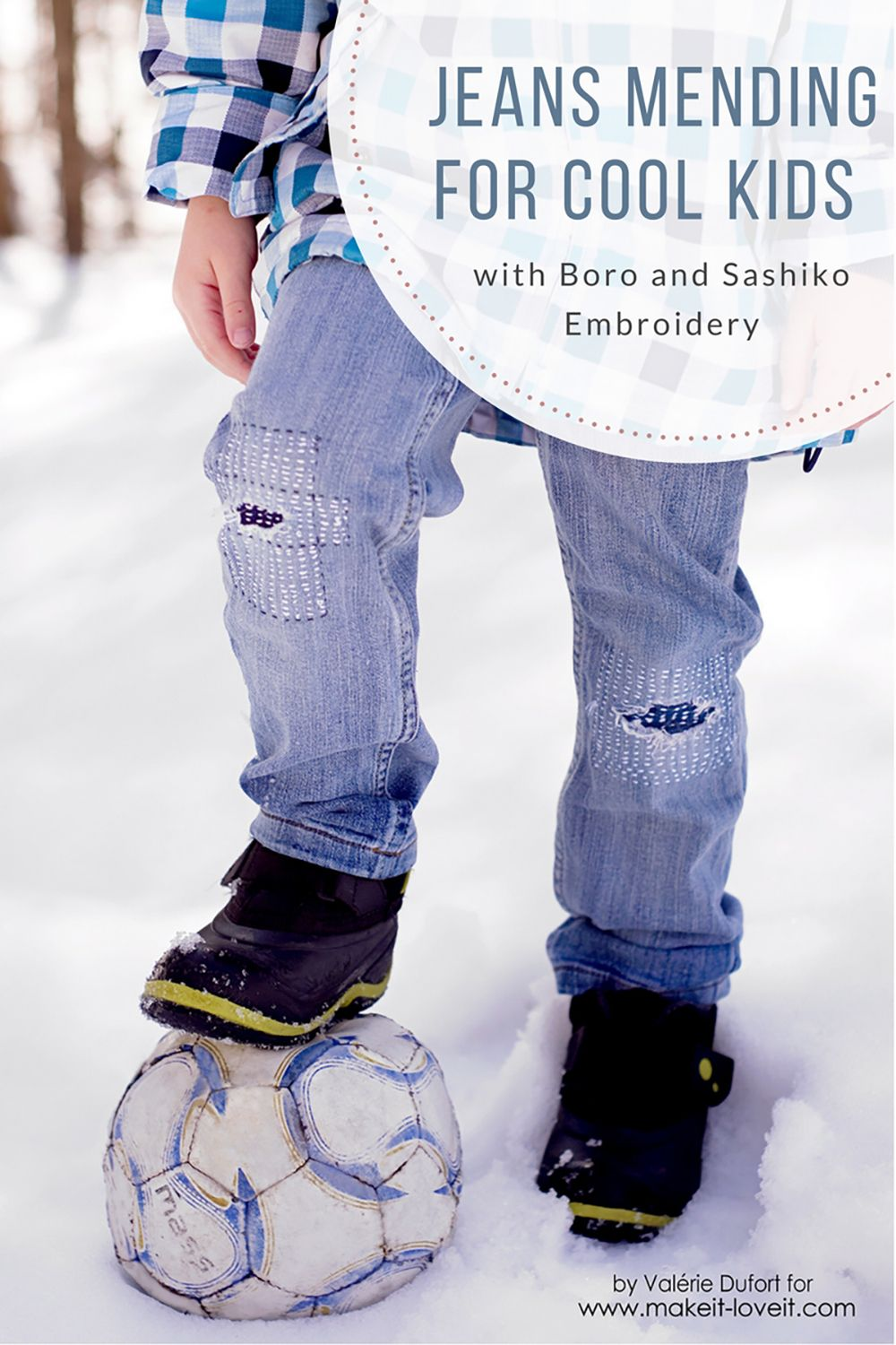 Ever wonder of an approved way of repairing your kids clothes? Let me teach you some Jeans Mending For Cool Kids with Boro and Sashiko Embrodery!