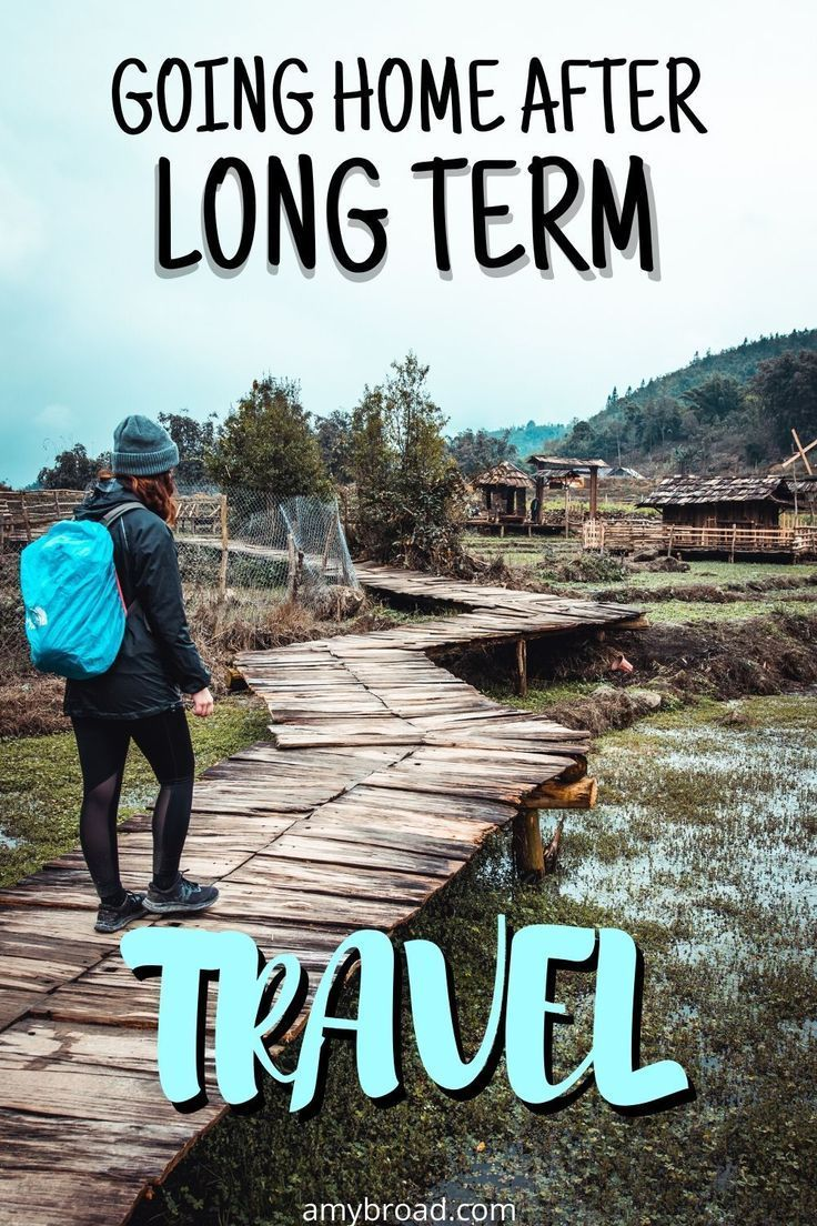 Going Home After Long-Term Travel: My Thoughts
