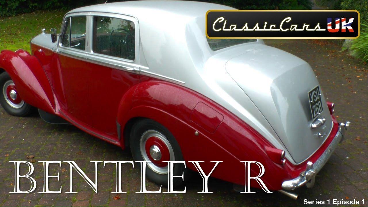 Classic Cars UK: Season 1 Episode 1: Bentley R | <3U3> VINTAGE CARS ...