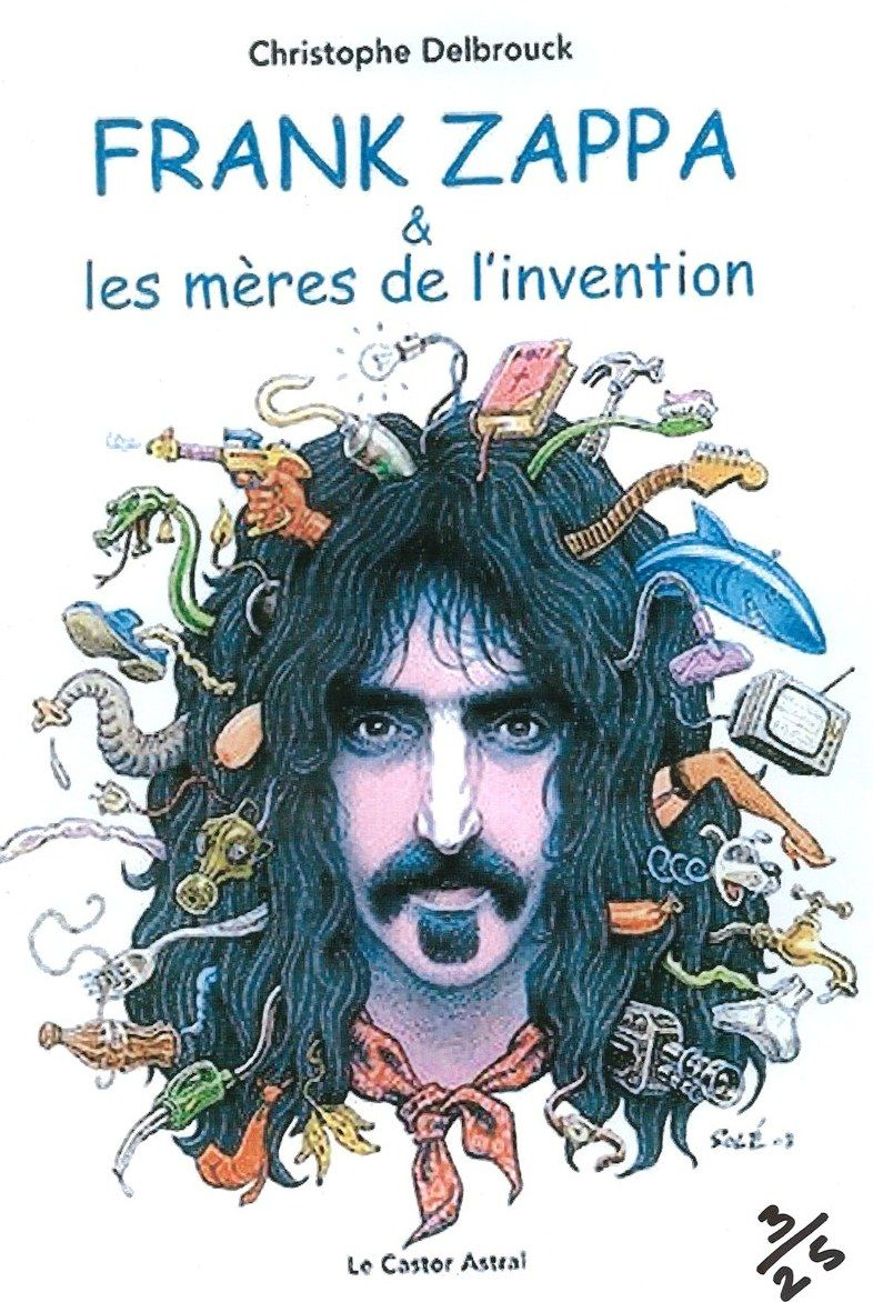 frank zappa les m res de l 39 invention by christophe delbrouck book cover by sol zappa club. Black Bedroom Furniture Sets. Home Design Ideas