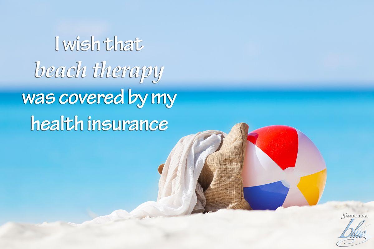 Health insurance should cover beach therapy sandbridge