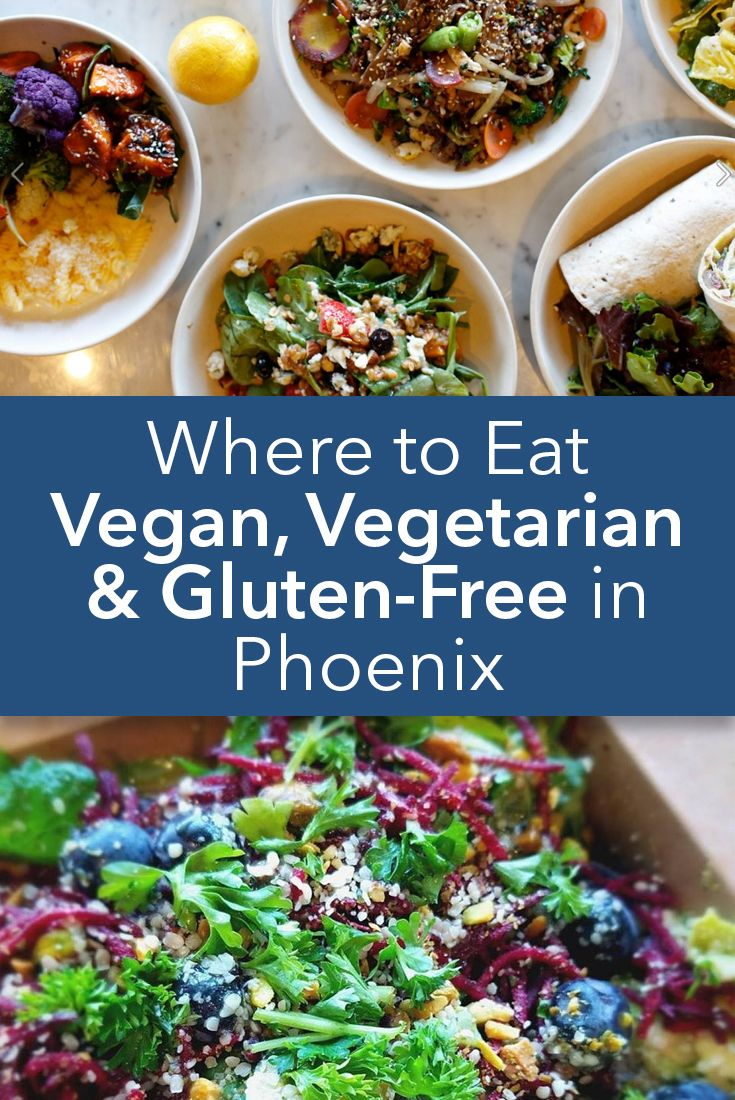 Where To Eat Vegan Vegetarian And Gluten Free In Phoenix