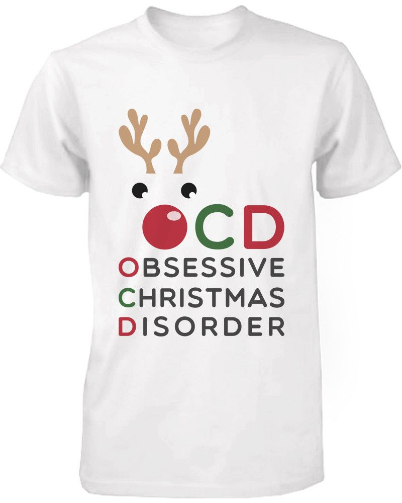 Funny X-mas Graphic Tee Obsessive Christmas Disorder White Cotton T ...