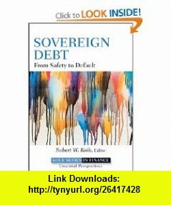 Sovereign Debt From Safety to Default (Robert W. Kolb Series) (9780470922392) Robert W. Kolb , ISBN-10: 0470922397  , ISBN-13: 978-0470922392 ,  , tutorials , pdf , ebook , torrent , downloads , rapidshare , filesonic , hotfile , megaupload , fileserve